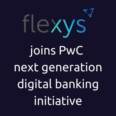 Flexys joins TYSL– PwC's groundbreaking next generation digital banking initiative