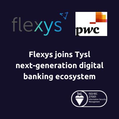 Flexys joins PwC's groundbreaking next generation digital banking ecosystem